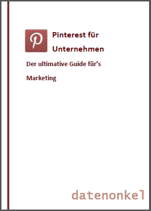 Pinterest für Unternehmen Der ultimative Guide für's Marketing - PDF-Download