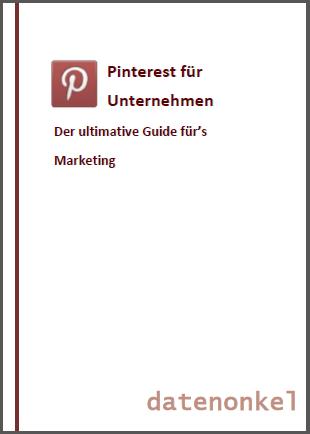Pinterest für Unternehmen Der ultimative Guide für's Marketing - PDF-Download